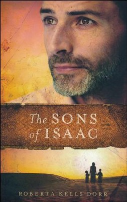 The Sons of Isaac  -     By: Roberta Kells Dorr