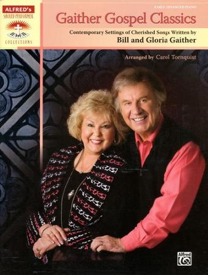 Contemporary Settings of Chrerished Songs Written by Bill & Gloria Gaither  -