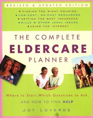 The Complete Eldercare Planner, Revised and Updated Edition: Where to Start, Which Questions to Ask   -     By: Joy Loverde