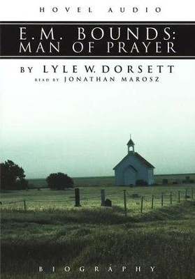 E.M. Bounds: Man of Prayer-Audiobook on CD   -     By: Lyle W. Dorsett