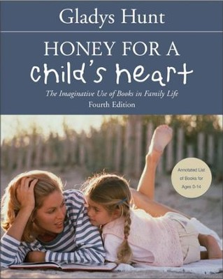 Honey for a Child's Heart: The Imaginative Use of Books in Family Life / New edition - eBook  -     By: Gladys Hunt