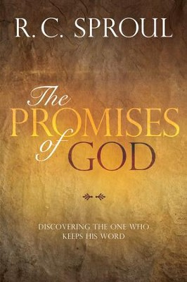 The Promises of God: Discovering the One Who Keeps His Word - eBook  -     By: R.C. Sproul
