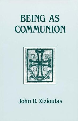 Being As Communion  -     By: John D. Zizioulas