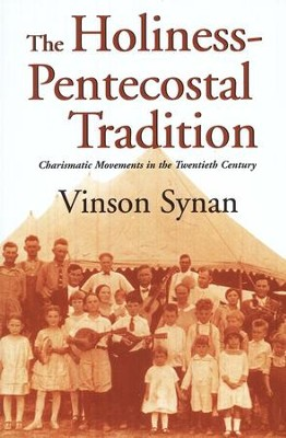 The Holiness-Pentecostal Tradition                   -     By: Vinson Synan
