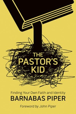 The Pastor's Kid: Finding Your Own Faith and Identity  -     By: Barnabas Piper