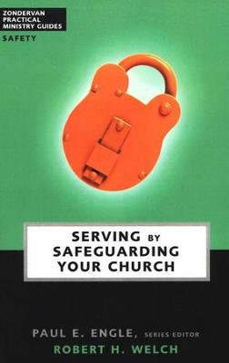 Serving By Safeguarding Your Church   -     By: Robert Welch