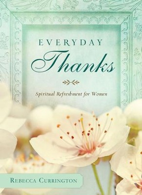 Everyday Thanks - eBook  -     By: Rebecca Currington
