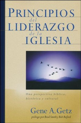 Principios del Liderazgo de la Iglesia  (Elders and Leaders: God's Plan for Leading the Church)  -     By: Gene Getz