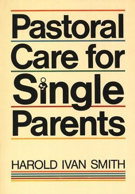 Pastoral Care for Single Parents  -     By: Harold Ivan Smith