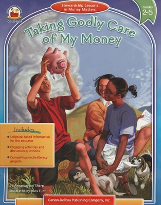 Taking Godly Care of My Money (2-5): Stewardship Lessons in Money Matters  -     By: Anna Layton Sharp