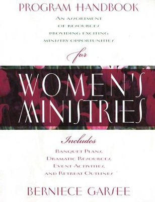 Program Handbook for Women's Ministries  -     By: Berniece Garsee