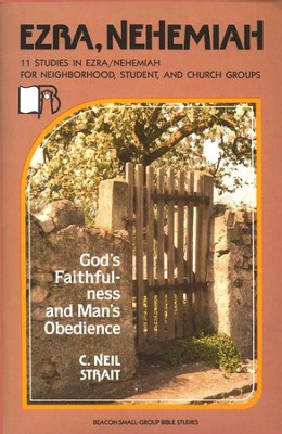 Beacon Small-Group Bible Studies-Ezra-Nehemiah:           God's Faithfulness & Man's Obedience  -     By: Earl Wolf