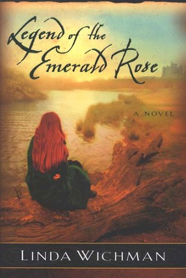 Legend of the Emerald Rose  -     By: Linda Wichman