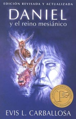 Daniel y el Reino Mesiánico  (Daniel and the Messianic Kingdom)   -     By: Evis L. Carballosa