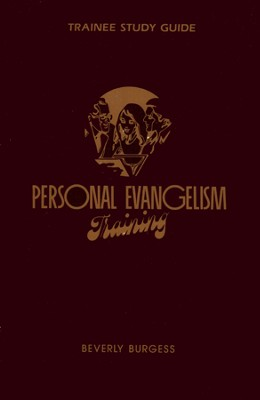 Personal Evangelism Training Volume  1  -     By: Beverly Burgess