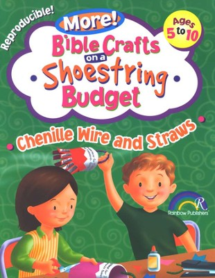More! Bible Crafts on a Shoestring Budget: Chenille Wire & Straws (Ages 5-10)  -     By: Donna Gentile