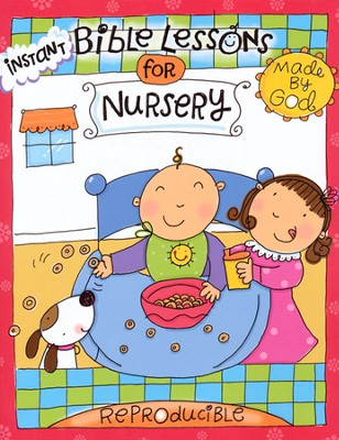 Instant Bible Lessons for Nursery: Made by God   -