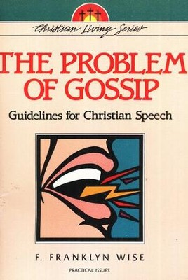 The Problem of Gossip   -     By: F. Franklyn Wise