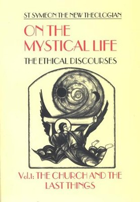 On the Mystical Life, Volume 1: The Church and the Last Things (Popular Patristics)  -     Edited By: Alexander Golitzin     By: St. Symeon the New Theologian; Alexander Golitzin, trans.