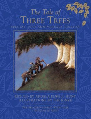 The Tale of Three Trees - Anniversary Edition   -     By: Angela Elwell Hunt