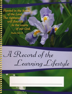 A Record of the Learning Lifestyle: Flower Cover (Psalm 92:13; 2013/2014 Edition)  -     By: Charlene Notgrass