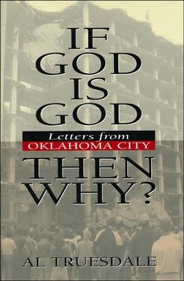 If God Is God...Then Why?  -     By: Al Truesdale