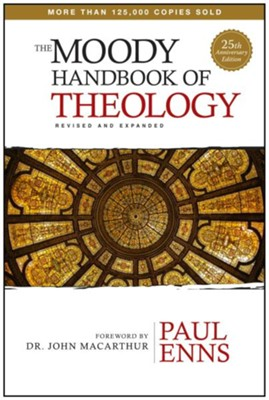 The Moody Handbook of Theology  -     By: Paul Enns