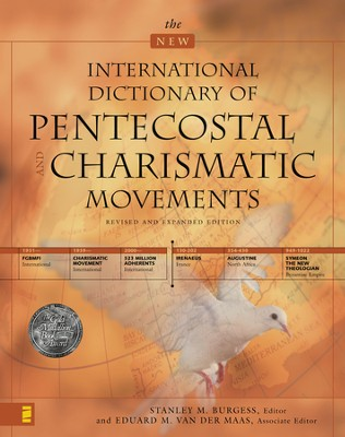 The New International Dictionary of Pentecostal and Charismatic Movements: Revised and Expanded Edition - eBook  -     Edited By: Stanley M. Burgess, Eduard M. van der Maas     By: Stanley M. Burgess & Eduard M. van der Maas, eds.