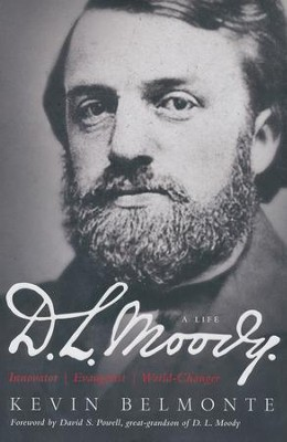 D.L. Moody-A Life: Innovator, Evangelist, World  Changer  -     By: Kevin Belmonte