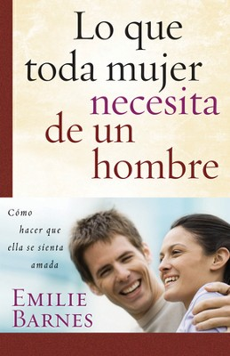 Lo que toda mujer necesits de un hombre, What Makes a Woman Feel Loved?  -     By: Emilie Barnes