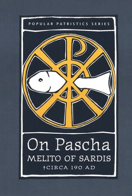 On Pascha (Popular Patristics)  -     Edited By: Alistair Stewart-Sykes     By: Melito of Sardis