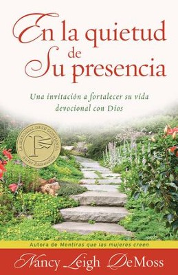 En la quietud de su presencia, A Place of Quiet Rest  -     By: Nancy Leigh DeMoss