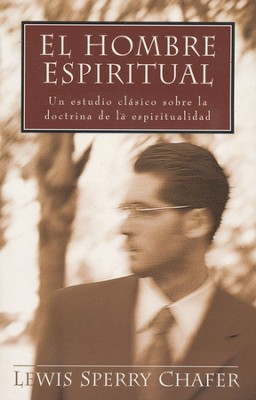 El Hombre Espiritual  (The Spiritual Man)  -     By: Lewis Sperry Chafer