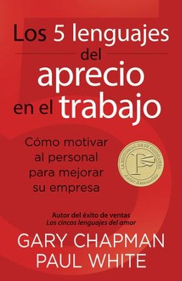 Los cinco lenguajes del aprecio en el trabajo, The Five languages of Appreciation in the Work Place  -     By: Gary Chapman, Paul White