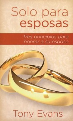 Solo para Esposas  (Only Spouses)  -     By: Tony Evans