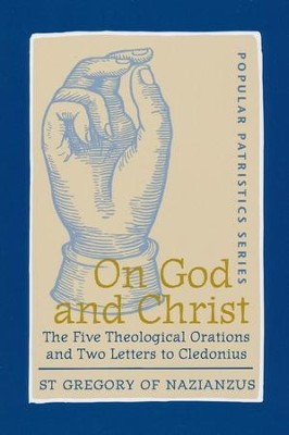 On God and Christ (Popular Patristics)   -     Edited By: Frederick Williams     By: St. Gregory of Nazianzus