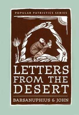 Letters from the Desert: A Selection of Questions and Responses (Popular Patristics)  -     By: John Chryssavgis