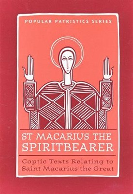 Coptic Texts Relating to St. Macarius the Great (Popular Patristics)  -     By: St. Macarius the Spirit-Bearer