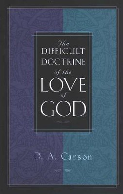 The Difficult Doctrine of the Love of God   -     By: D.A. Carson