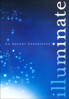 Illuminate: An Advent Experience   -     By: Paul Sheneman