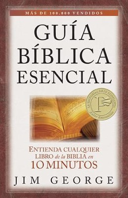 Guía Bíblica Esencial  (The Bare Bones Bible Handbook)  -     By: Jim George