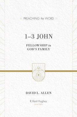1-3 John: Fellowship in God's Family - eBook  -     Edited By: R. Kent Hughes     By: David L. Allen