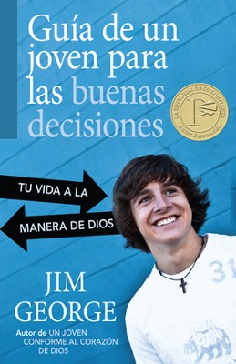 Guia de un Joven para las Buenas Decisiones  (A Young Man's Guide to Making the Right Choices)  -     By: Jim George