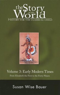 Story of the World, Vol. 3: Early Modern Times, Softcover.   -     By: Susan Wise Bauer