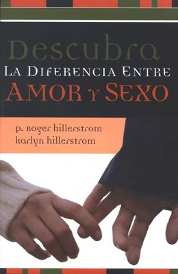 Descubra la Diferencia entre Amor y Sexo  (The Intimacy Cover-Up)  -     By: P. Roger Hillerstrom, Karlyn Hillerstrom