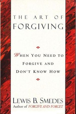The Art of Forgiving, Paperback    -     By: Lewis B. Smedes