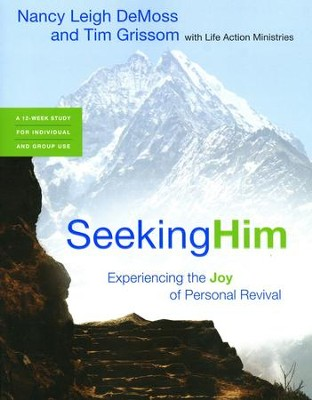 Seeking Him: Experiencing the Joy of Personal Revival   -     By: Nancy Leigh DeMoss, Tim Grissom