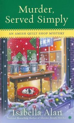 Murder, Served Simply, Amish Quilt Mystery Series #3   -     By: Isabella Alan