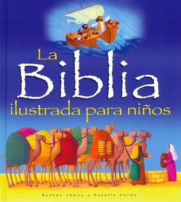 La Biblia Ilustrada para Niños  (My Picture Bible)  -     By: Bethan James