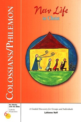 Colossians & Philemon: New Life in Christ, Catholic Perspectives    -